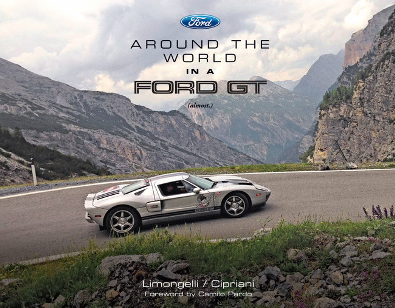 Around The World In A Ford Gt Almost