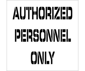 """Authorized Personnel Only Marking Stencil - Aris Industrial  stencil with the word """"AUTHORIZED PERSONNEL ONLY"""""""