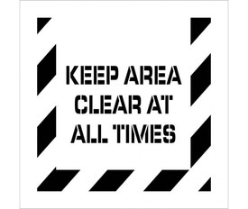 """Marking Stencil Keep Area Clear At All Times - Aris Industrial stencil with the words """"KEEP AREA CLEAR AT ALL TIMES"""" and edge has wide stripes"""