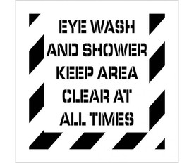 """Eye Wash And Shower Keep Clear Stencil - Aris Industrial stencil with the words """"EYE WASH AND SHOWER KEEP CLEAR AT ALL TIMES"""" and wide stripes around the entire edge."""