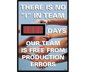 "Team Is Free From Production Errors Scoreboard - Aris Industrial Rectangular digital score board with the words ""THERE IS NO ""I"" IN TEAM. # of days OUR TEAM IS FREE FROM PRODUCTION ERRORS"" In white text with arms reaching out and holding hands in background."