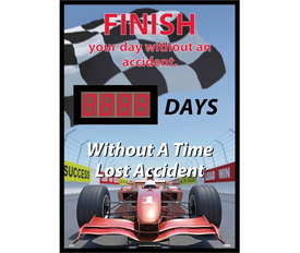 Finish Your Day Without An Accident LED Scoreboard
