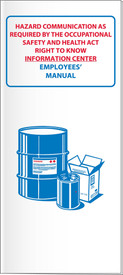 """GHS Right To Know OSHA Educational Booklet - Aris Industrial White booklet titled """"Hazard Communications as Required by the Occupational Safety And Health Act Right to Know Information Center Employee's Manual"""" in red and blue text with a graphic of 2 barrels."""