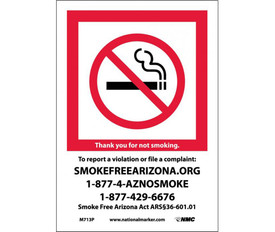 """No Smoking Arizona Forbidden Graphic Signs - Aris Industrial White rectangular vertical sign with the NO Smoking symbol inside a red boarder on the top half of the sign and the words """"THANK YOU FOR NOT SMOKING TO REPORT VIOLATION OR FILE A COMPLAINT: SMOKEFREEARIZONA.ORG 1-877-4-AZNOSMOKE 1-877-429-6676"""" in white and black text on the lower half of the sign."""