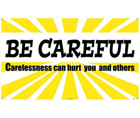 """Be Careful Carelessness Can Hurt You And Others 10 Ft Banner - Aris Industrial White rectangular banner with the words """"BE CAREFUL CARELESSNESS CAN HURT YOU AND OTHERS"""" In black text. Yellow slanted stripes on white background."""