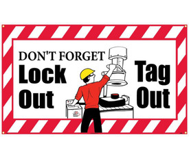 """Don Not Forget Lock Out Tag Out 10 Ft Banner - Aris Industrial White rectangular banner with white and red slanted stripes around perimeter of sign. The words """"DON'T FORGET LOCK OUT TAG OUT""""  is In black text and has graphic of man pulling down piece of equipment."""
