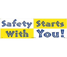 """Safety Starts With You 5 Ft And 10 Ft Banners  - Aris Industrial White rectangular safety banner with the words """"SAFETY STARTS WITH YOU!"""" Text in blue on white background.  Words """"Starts"""" and """"With"""" are highlighted in yellow."""
