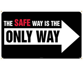 """The Safe Way Is The Only Way 10 Ft Safety Banner  - Aris Industrial Black rectangular safety banner with the words """"THE SAFE WAY IS THE ONLY WAY and an arrow pointing to the right"""" In black and white text."""