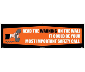 """Read The Warning On The Wall 10 Ft Safety Banner - Aris Industrial Black Warning rectangular banner with the words """"READ THE WARNING ON THE WALL IT COULD BE YOUR MOST IMPORTANT SAFETY CALL."""" White text on orange on black and has graphic of hand holding a phone receiver."""