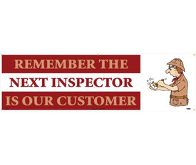 """Remember The Next Inspector Is Our Customer 5 Ft Banner - Aris Industrial Red and white rectangular shape banner with the words """"REMEMBER THE NEXT INSPECTOR IS OUR COSTUMER"""" in red text with a graphic of inspector on right end of banner.."""