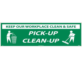"""Keep Our Workplace Clean And Safe 5 Ft Banner - Aris Industrial Green rectangular shape banner with the words """"KEEP OUR WORKPLACE CLEAN AND SAFE"""" in green text on white background at top of banner and words """"PICK-UP CLEAN-UP"""" in white text on green background.  Graphic of person putting trash in garbage bin on one side and person sweeping on other end of banner."""