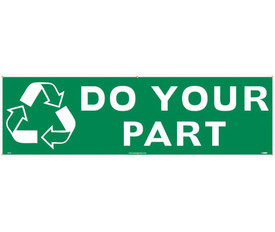 """Do Your Part Please 5 Ft And 10 Ft Banners - Aris Industrial Green Recycle rectangular banner with a white and green recycle symbol and the words """"DO YOUR PART"""" in white text."""