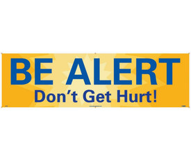 """Be Alert Don Not Get Hurt 5 Ft Safety Banner - Aris Industrial Yellow rectangular Safety banner with the words """"BE ALERT DON'T GET HURT!"""" in blue text."""