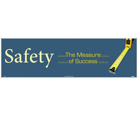 """Safety The Measure Of Success 10 Ft. Banner - Aris Industrial Blue rectangular Safety banner with the words """"SAFETY THE MEASURE OF SUCCESS"""" in white text and yellow text with a graphic of a yellow measuring tape on right side of banner."""