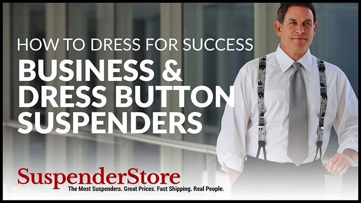How to Dress For Success with Business and Dress Button Suspenders