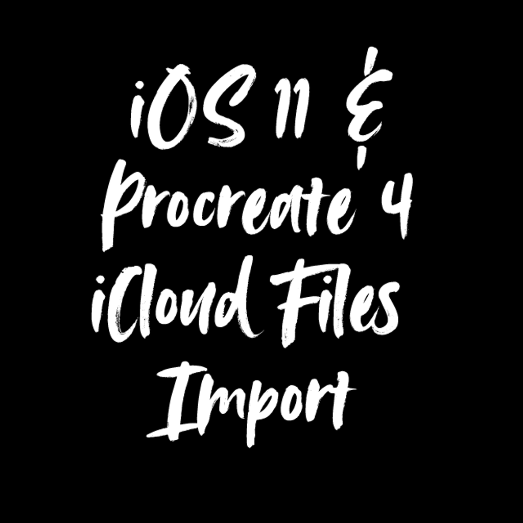 iOS11 & Procreate 4 iCloud Files Import