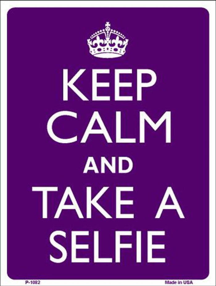 Keep Calm Take Selfie Metal Novelty Parking Sign
