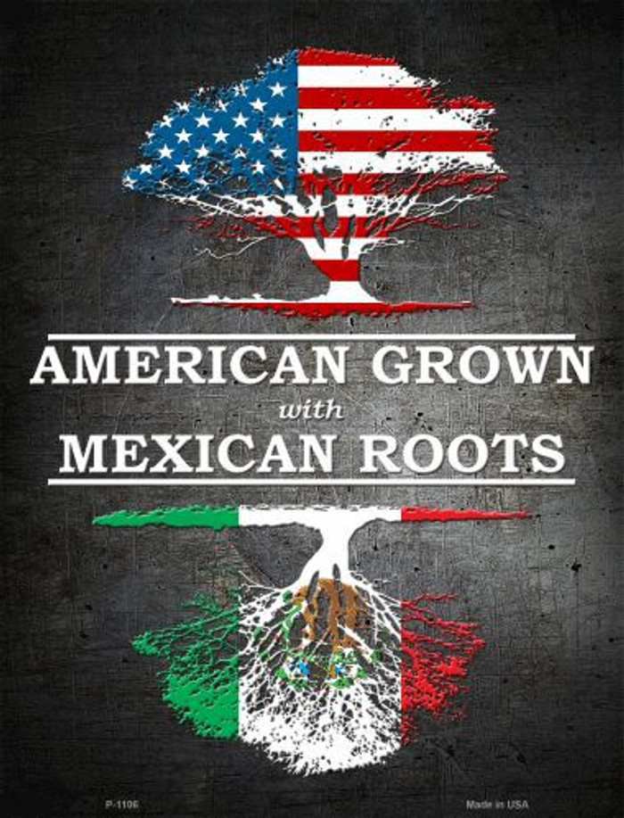 American Grown Mexican Roots Metal Novelty Parking Sign