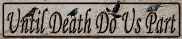 Until Death Do Us Part Metal Novelty Street Sign