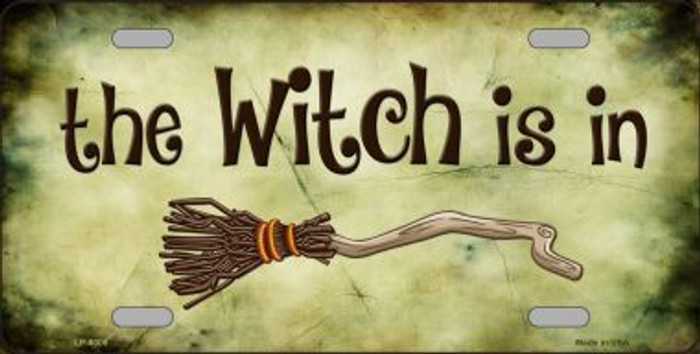 The Witch Is In Novelty Metal License Plate