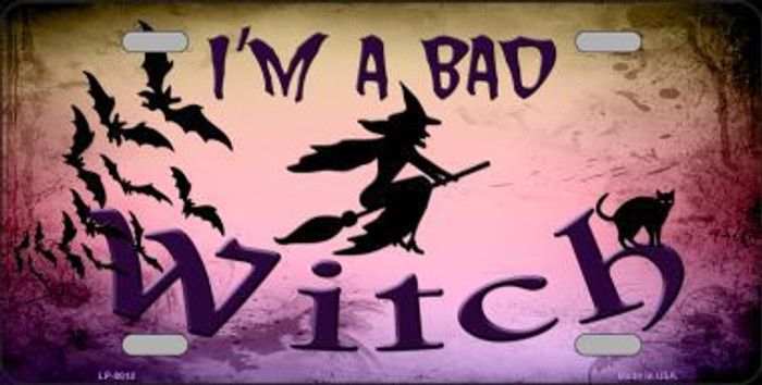 Im A Bad Witch Novelty Metal License Plate