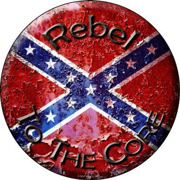 Rebel To The Core Novelty Metal Circular Sign