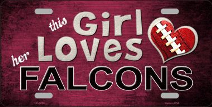 This Girl Loves Her Falcons Novelty Metal License Plate