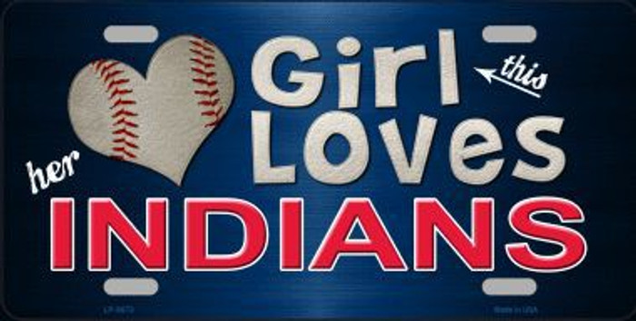 This Girl Loves Her Indians Novelty Metal License Plate