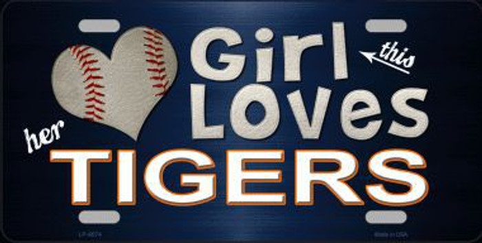 This Girl Loves Her Tigers Novelty Metal License Plate