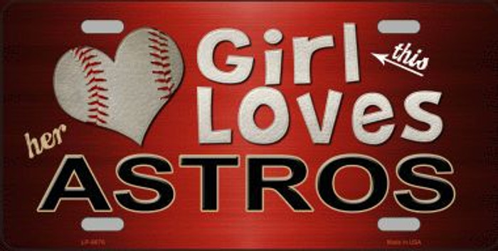 This Girl Loves Her Astros Novelty Metal License Plate