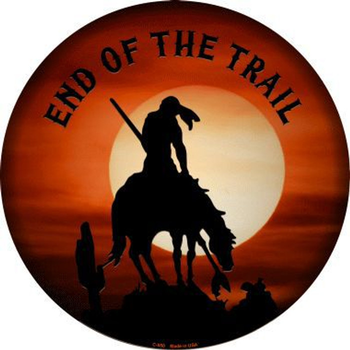 End Of The Trail Novelty Metal Circular Sign C-550