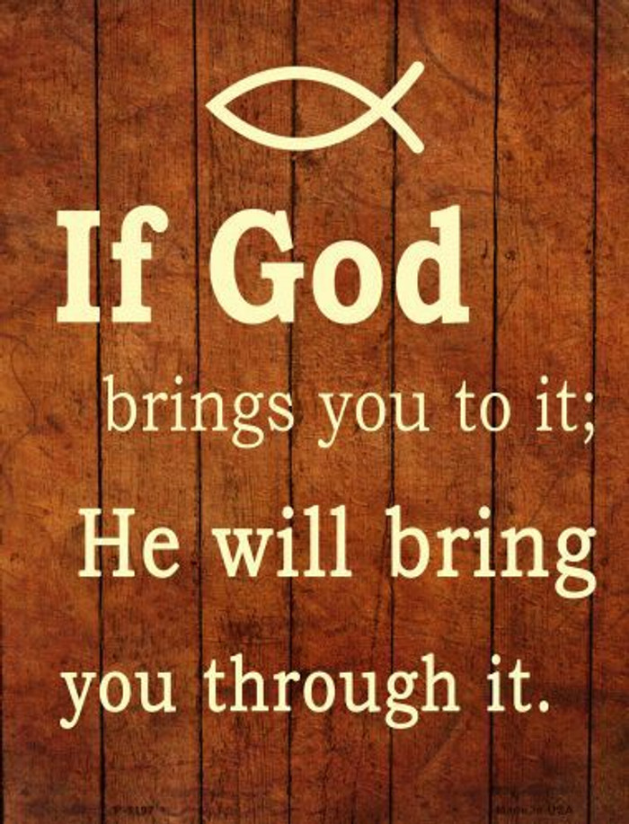If God Brings You To It Metal Novelty Parking Sign