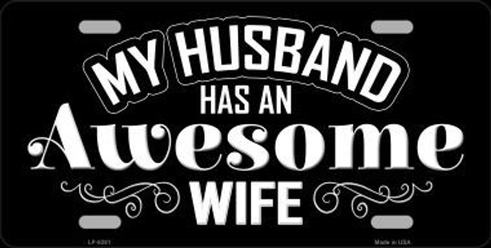 Husband Has Awesome Wife Novelty Metal License Plate