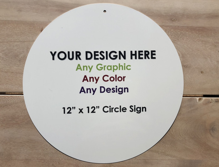 "Personalized Design Your Own Custom Novelty Sign | 12"" x 12"" Circular"
