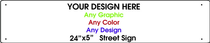 """Personalized Design Your Own Custom 24"""" x 5"""" Novelty Aluminum Street Sign"""