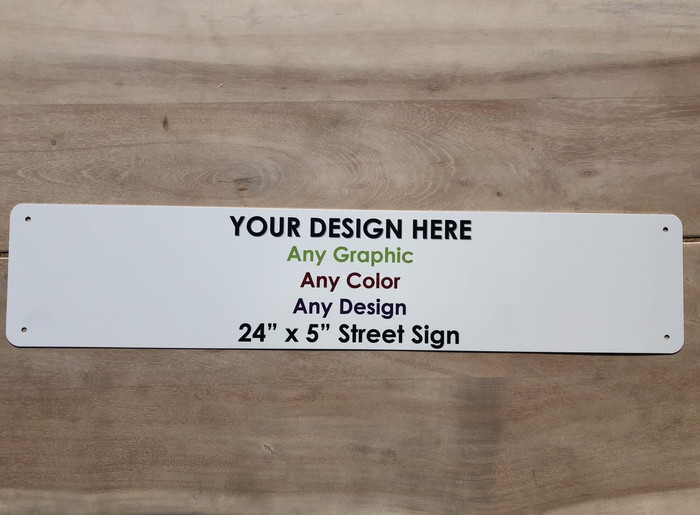 "Personalized Custom Novelty Aluminum Street Sign | 24"" x 5"""