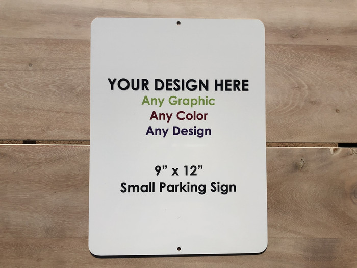 "Personalized Custom Novelty Small Aluminum Parking Sign | 9"" x 12"""