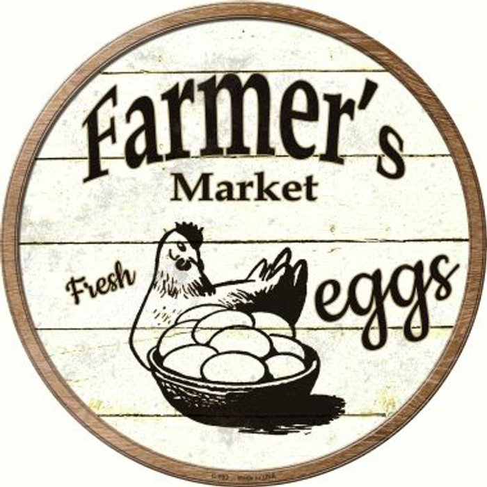 Farmers Market Eggs Novelty Metal Circular Sign