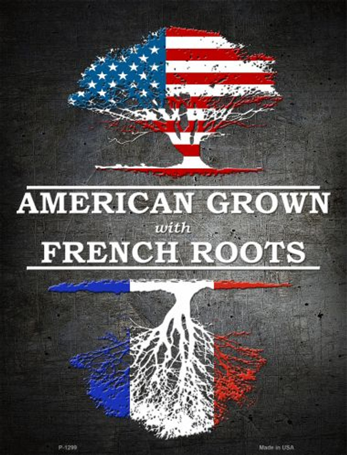 American Grown French Roots Metal Novelty Parking Sign