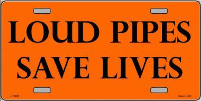 Loud Pipes Save Lives Metal Novelty License Plate