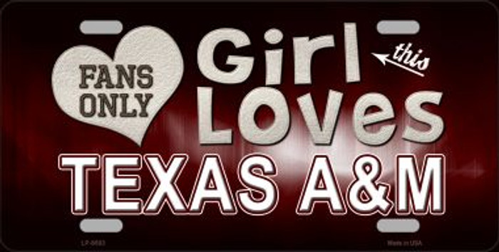 This Girl Loves Texas A&M Novelty Metal License Plate