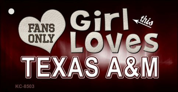 This Girl Loves Texas A&M Novelty Metal Key Chain