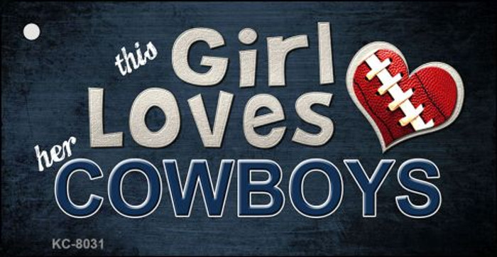 This Girl Loves Her Cowboys Novelty Metal Key Chain
