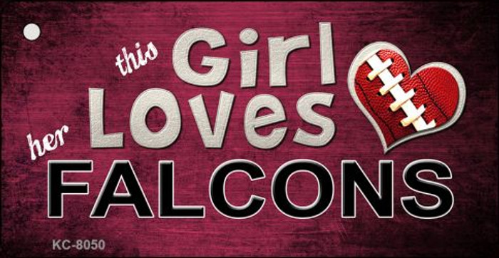 This Girl Loves Her Falcons Novelty Metal Key Chain