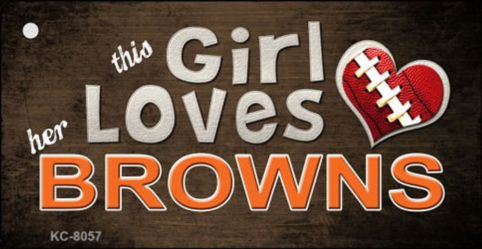 This Girl Loves Her Browns Novelty Metal Key Chain