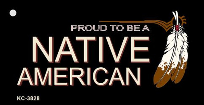 Proud To Be A Native American Novelty Key Chain