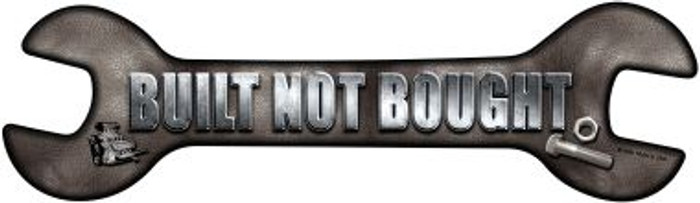 Built Not Bought Novelty Metal Wrench Sign