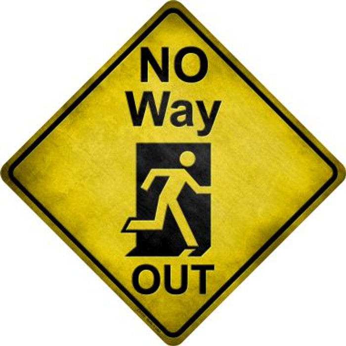 No Way Out Novelty Metal Crossing Sign