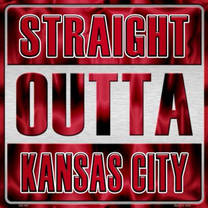 Straight Outta Kansas City Novelty Metal Square Sign
