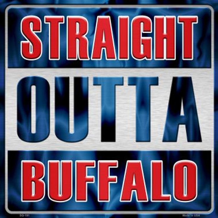 Straight Outta Buffalo Novelty Metal Square Sign